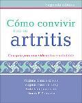Como Convivir Con Su Artritis / How to Coexist with Your Arthritis Una Guia Para Una Vida Ac...