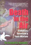 Death in the Air Globalism, Terrorism & Toxic Warfare