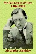 My Best Games of Chess 1908-1923
