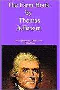 Farm Book by Thomas Jefferson with Light Notes and Annotations by Sam Sloan