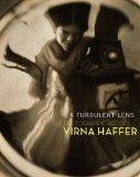A Turbulent Lens: The Photographic Art of Virna Haffer