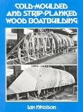 Cold-Molded and Strip-Planked Wood Boatbuilding