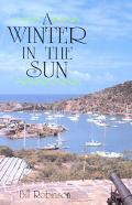 A Winter in the Sun: The Pleasures (and a Few Pitfalls) of the Caribbean Cruising Lifestyle