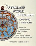 Astrolabe World Ephemeris 2001-2050 At Midnight