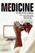Practicing Medicine in the 21st Century