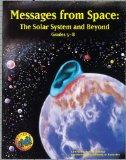 Messages from Space: The Solar System and Beyond : Grades 5-8 (Great Explorations in Math & ...
