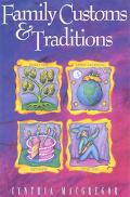 Family Customs and Traditions - Cynthia MacGregor - Hardcover
