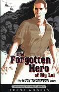 Forgotten Hero of My Lai The Hugh Thompson Story