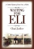 Waiting for Eli: A Father's Journey from Fear to Faith