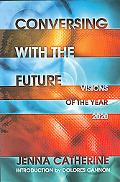 Conversing With the Future Visions of the Year 2020