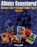 Athletes Remembered Mexicano/Latino Professional Football Players, 1929-1970