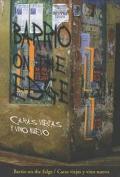 Barrio on the Edge Caras Viejas Y Vino Nuevo