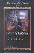 Astonishing Story of the Saint of Cabora