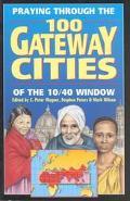 Praying Through the 100 Gateway Cities of the 10 - 40 Window