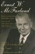 Ernest W McFarland: Majority Leader of the United States Senate and Governor and Chief Justi...