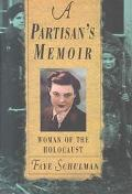 Partisan's Memoir Woman of the Holocaust