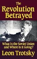 Revolution Betrayed What Is the Soviet Union and Where Is It Going