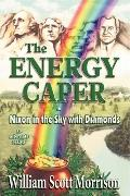 Energy Caper, or Nixon in the Sky with Diamonds