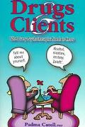 Drugs and Clients What Every Psychotherapist Needs to Know