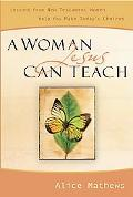 Woman Jesus Can Teach Lessons from New Testament Women Help You Make Today's Choices