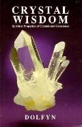 Crystal Wisdom Spiritual Properties of Crystals and Gemstones