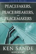 Peacefakers, Peacebrakers, Peacemakers Leader Guide
