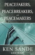 Peacefakers, Peacebrakers, Peacemakers