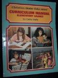 Christian home educators' curriculum manual: Elementary grades