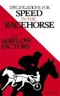 Specifications for Speed in the Racehorse: The Airflow Factors