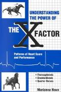 Understanding the Power of the X Factor Patterns of Heart Score and Performance