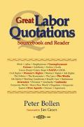 Great Labor Quotations Sourcebook and Reader