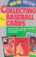 Collecting Baseball Cards How to Buy Them, Store Them, Trade Them, and Keep Track of Their V...