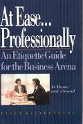 At Ease Professionally An Etiquette Guide for the Business Arena