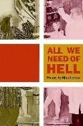 All We Need of Hell Poems