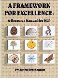 Framework for Excellence A Resource Manual for Nlp
