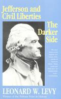 Jefferson and Civil Liberties The Darker Side