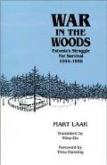 War in the Woods Estonia's Struggle for Survival, 1944-1956