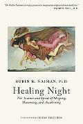 Healing Night The Science and Spirit of Sleeping, Dreaming, and Awakening