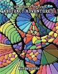 Abstract Adventure II A Kaleidoscopia Coloring Book