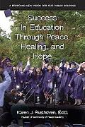 Success in Education Through Peace, Healing, and Hope A Profound New Vision for Our Public S...
