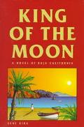King of the Moon A Novel of Baja California