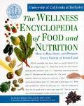 Wellness Encyclopedia of Food and Nutrition How to Buy, Store, and Prepare Every Variety of ...