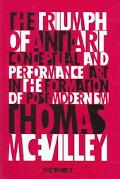 Triumph of Anti-Art Conceptual and Performance Art in the Formation of Post-Modernism