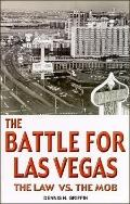 Battle for Las Vegas The Law Vs. the Mob