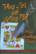 Telling Lies and Getting Paid More Gambling Stories