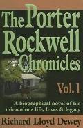 The Porter Rockwell Chronicles: Volume 1