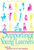Supporting Young Learners Ideas for Preschool and Day Care Providers