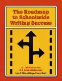 The Roadmap to Schoolwide Writing Success : A Guidebook for K-8 Administrators