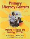 Primary Literacy Centers Making Reading and Writing Stick!