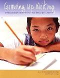 Growing Up Writing Mini-Lessons for Emergent and Beginning Writers